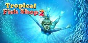 Tropical Fish Shop 2 (Full)
