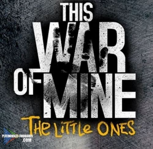 скачать This War of Mine: The Little Ones