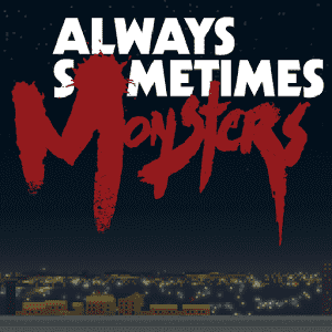 скачать Always Sometimes Monsters apk